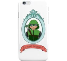 You Make Me Quiver - Oliver Queen iPhone Case/Skin