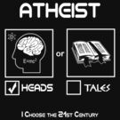Atheist -- I Choose the 21st Century by Samuel Sheats