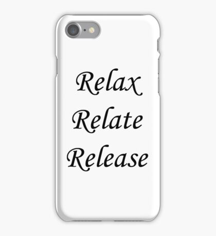 Relax, Relate, Release iPhone Case/Skin