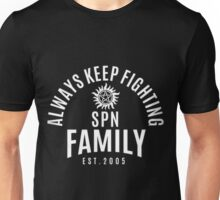 ALWAYS KEEP FIGHTING SPN FAMILY EST.2005 Unisex T-Shirt