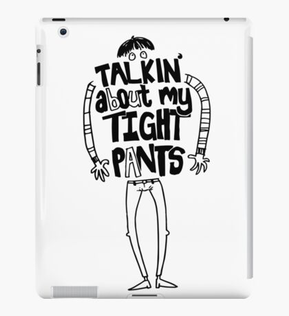 Tight Pants - black iPad Case/Skin