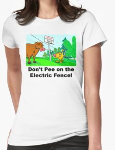 Don't Pee on the Electric Fence T-Shirt