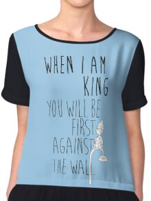 """When I am King, you will be first against the wall."" Radiohead - Dark Chiffon Top"