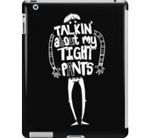 Tight Pants - white iPad Case/Skin