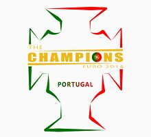 THE CHAMPIONS ; PORTUGAL ; EURO 2016 Unisex T-Shirt