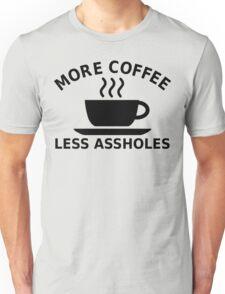 More Coffee, Less Assholes Unisex T-Shirt