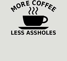 More Coffee, Less Assholes Unisex T-Shirt