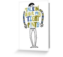 Tight pants - colour and black Greeting Card