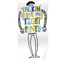 Tight pants - colour and black Poster
