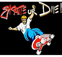SKATE OR DIE! - 80s CLASSIC GAME Photographic Print
