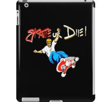SKATE OR DIE! - 80s CLASSIC GAME iPad Case/Skin