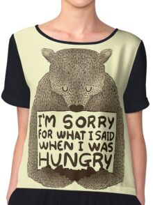 I'm Sorry For What I Said When I Was Hungry Chiffon Top