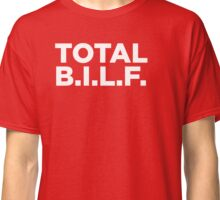 Total BILF Classic T-Shirt