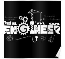 Trust Me I'm An Engineer Poster
