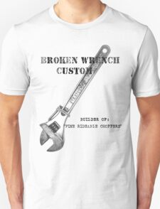 Broken Wrench Custom Choppers Unisex T-Shirt
