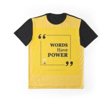 Inspirational motivational quote. Words have power.  Graphic T-Shirt