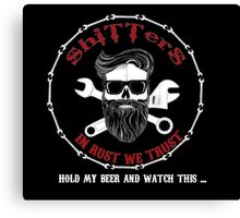 Shitters Beard Man Hold My Beer Canvas Print