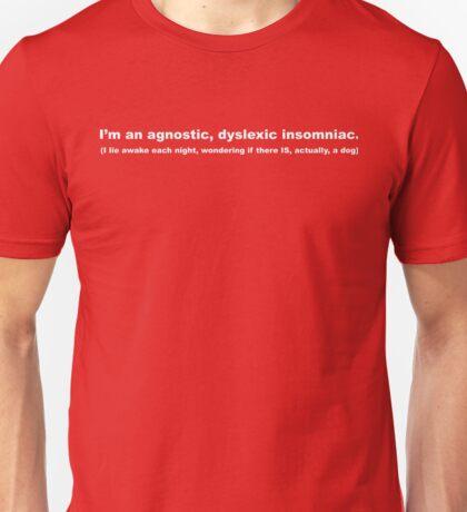 Agnostic, Dyslexic, Insomniac Unisex T-Shirt
