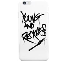 Young and Reckless iPhone Case/Skin