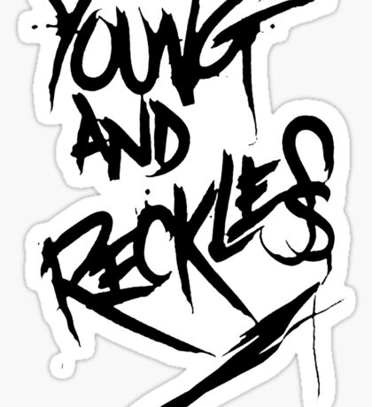 Young and Reckless Sticker