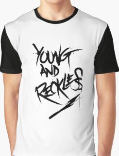 Young and Reckless Graphic T-Shirt