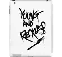 Young and Reckless iPad Case/Skin