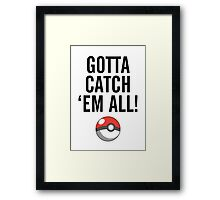 POKEMON GO CATCH THEM ALL Framed Print