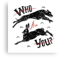 Who you are? Canvas Print