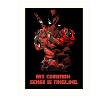 "Deadpool ""My Common Sense Is Tingling."" Art Print"