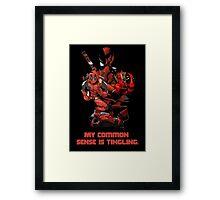 "Deadpool ""My Common Sense Is Tingling."" Framed Print"