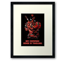 "Deadpool ""My Common Sense Is Tingling."" Framed Print"