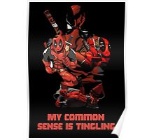 "Deadpool ""My Common Sense Is Tingling."" Poster"