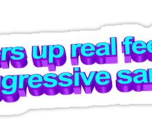 *Covers up real feelings with agressive Sarcasm* Sticker