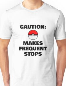 Caution: Makes Frequent Stops Unisex T-Shirt