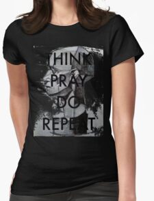 THINK. PRAY. DO. REPEAT Womens Fitted T-Shirt