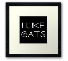 I LIKE CATS Framed Print