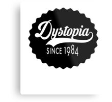 Dystopia - Since 1984 Metal Print