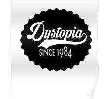 Dystopia - Since 1984 Poster