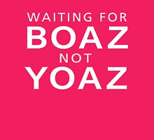 Waiting For Boaz Not Yoaz Funny T-Shirt Womens Fitted T-Shirt