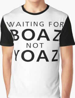 Waiting For BOAZ Not YOAZ Funny T-Shirt Graphic T-Shirt