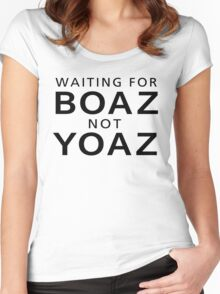 Waiting For BOAZ Not YOAZ Funny T-Shirt Women's Fitted Scoop T-Shirt
