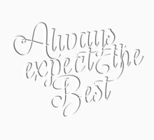 Always Expect The Best - Typography Art One Piece - Short Sleeve