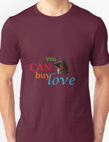 You CAN Buy Love Unisex T-Shirt
