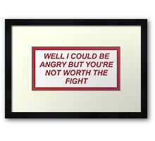 Worth the fight Framed Print