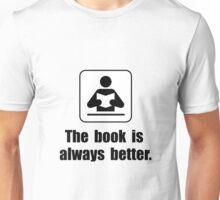 Book Is Better Unisex T-Shirt