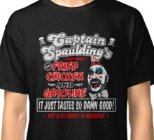 Captain Spaulding Fried Chicken & Gasoline Classic T-Shirt