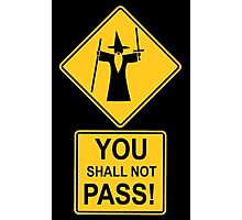 -MOVIES- You Shall Not Pass Photographic Print
