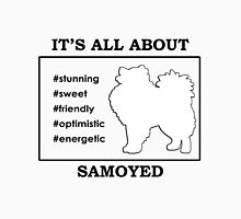 It's all about Samoyed Unisex T-Shirt