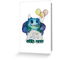 I Love You Monster Greeting Card