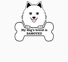 My Dog's Breed Is Samoyed Unisex T-Shirt